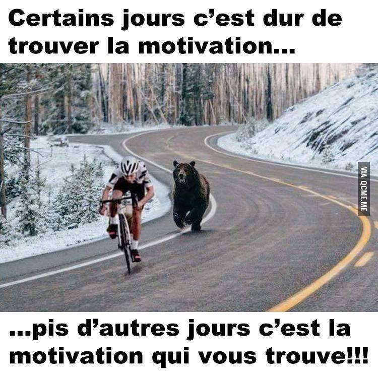 Certains jours c'est dur de trouver la motivation...