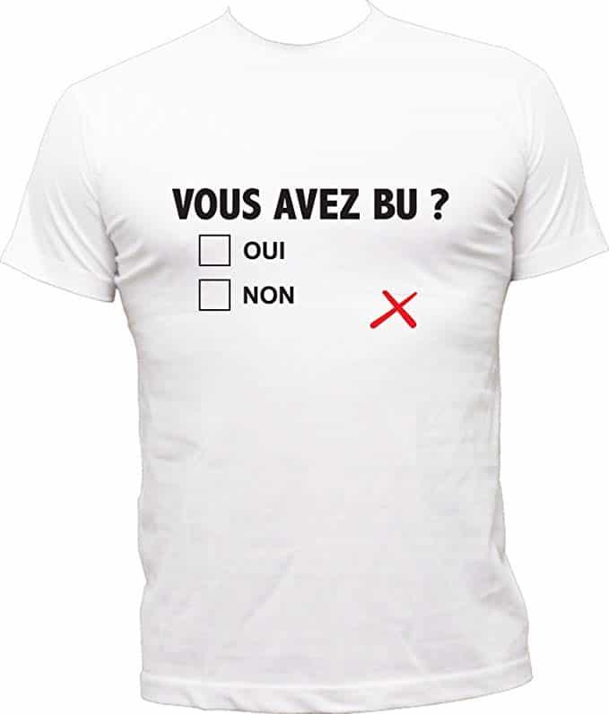 T-Shirt Humoristique Vous Avez bu