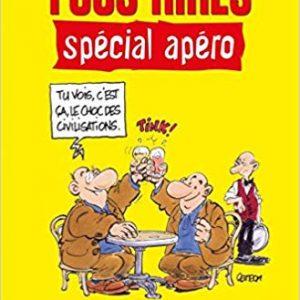 Fous rires spécial apéro: Blagues, devinettes, quiz et perles à partager, sans modération !