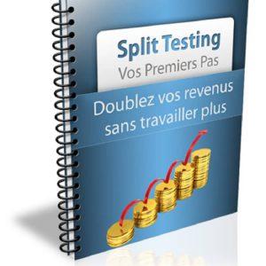 Split Testing - Mes Premiers Pas