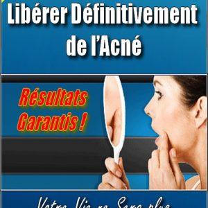 Comment vous libérer définitivement de l'acné