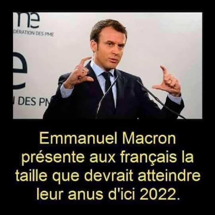 Emmanuel Macron présente aux français la taille que devrait atteindre leur anus d'ici 2022