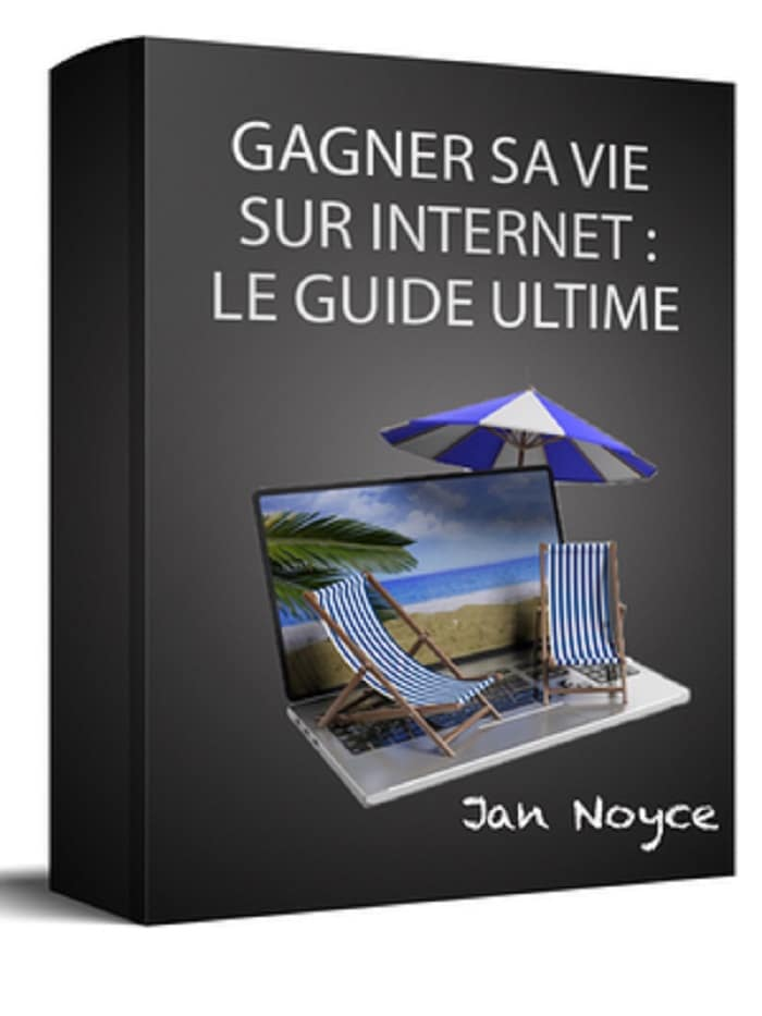 Gagner Sa Vie Sur Internet Le Guide Ultime
