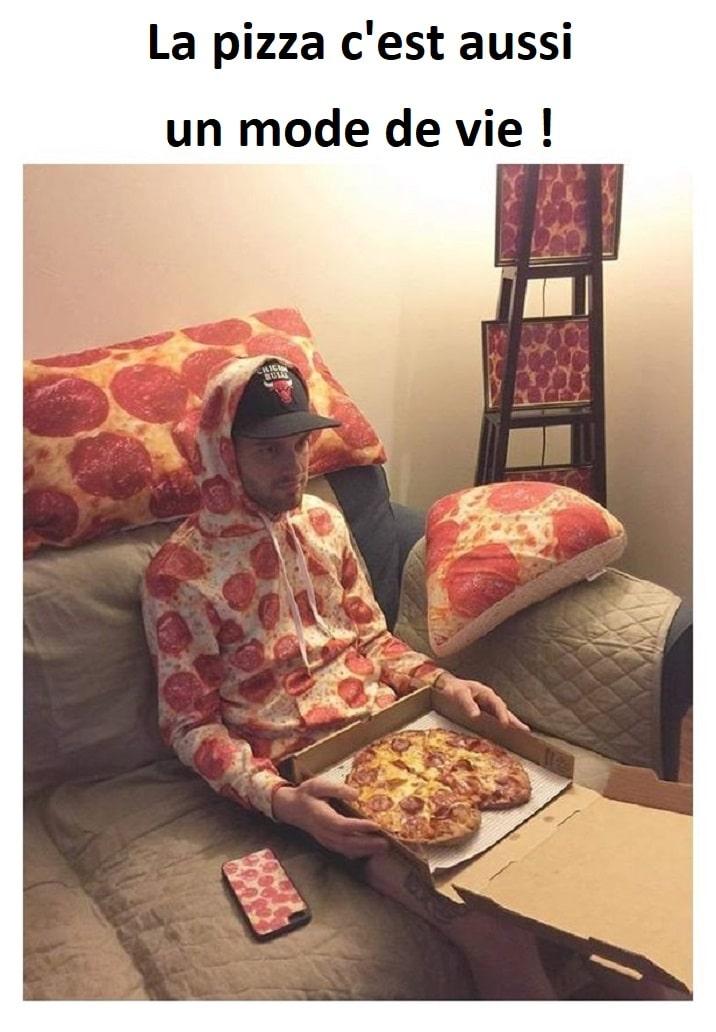 La pizza c'est aussi un mode de vie !