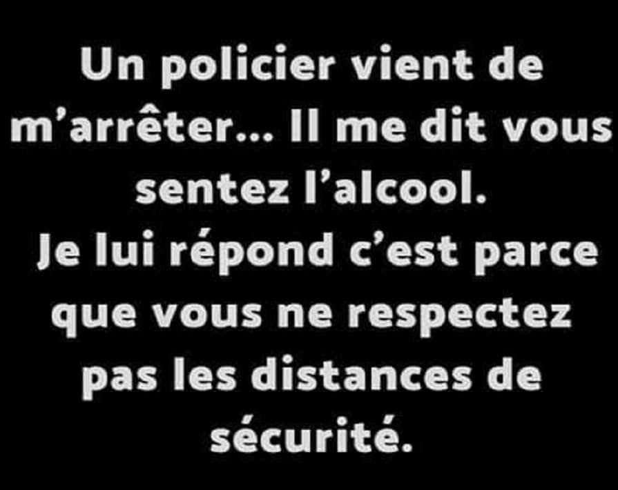 Un policier vient de m'arrêter...