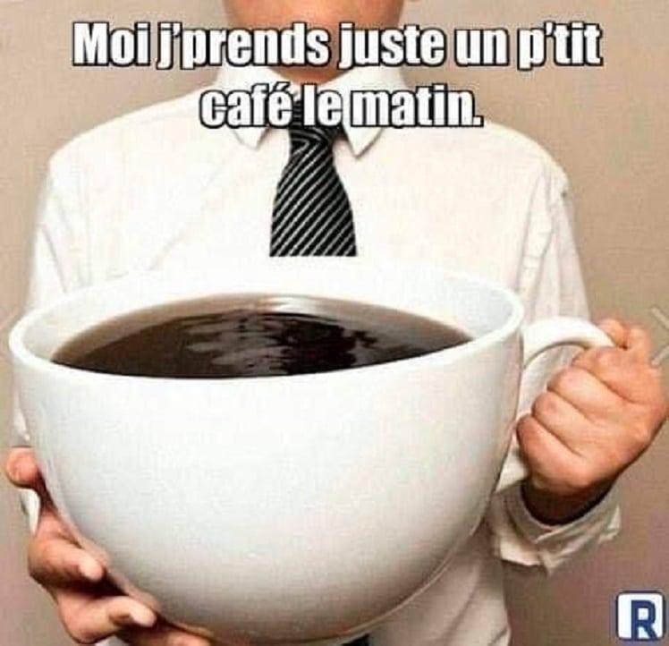 Moi je prend juste un petit café le matin