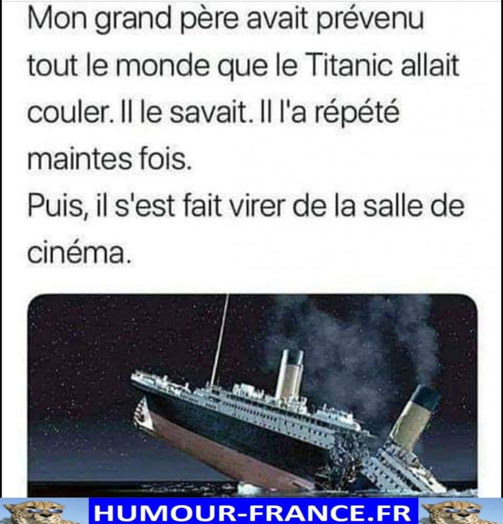 Mon grand père avait prévenu tout le monde que le Titanic allait couler.